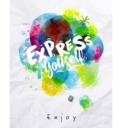 Watercolor poster express yourself vector