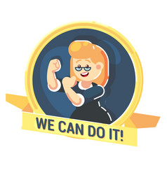 We can do it symbol of female power strong happy vector