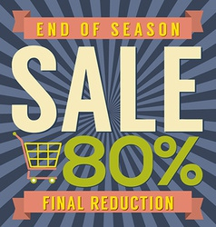 80 Percent End of Season Sale vector image