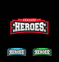 Heroes or superhero sport text logo isolated for vector