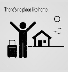 There is no place like home a motivational and vector