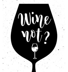 Wine not lettering vector