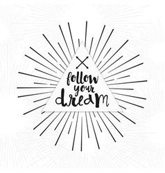 follow your dreamstribal boho inspirational quote vector image