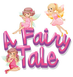 Font design for word a fairy tale with cute vector