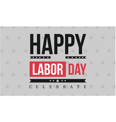 Happy labor day celebrate style background vector