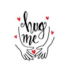 hug me motivational quote vector image