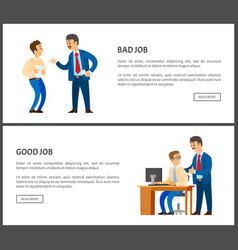 Bad and good job poster unsatisfied boss vector