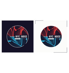 nyc noise t shirt abstract design poster vector image