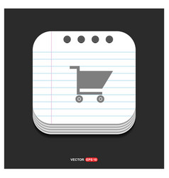 shopping cart icon gray icon on notepad style vector image
