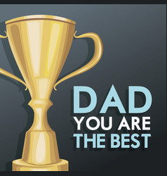 you are the best dad poster invitation trophy vector image