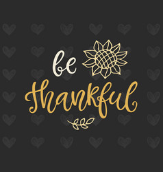 be thankful thanksgiving day poster template vector image