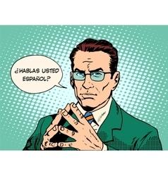 Do you speak spanish translator language course vector