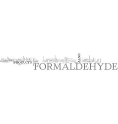 what you should know about formaldehyde text word vector image vector image