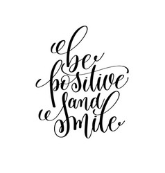Be positive and smile black and white ink vector