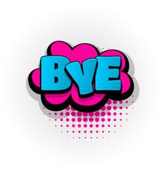 Bye comic book text pop art vector