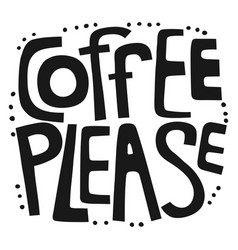 Coffee on my mind handwritten lettering design vector