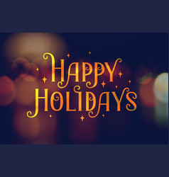 Happy holidays card with golden lettering vector