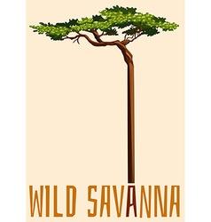 Wild savanna sign with tree vector