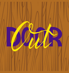 modern inscription with a brush out door vector image