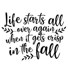 Life starts all over again inspirational quotes vector