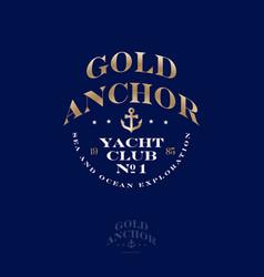 logo gold anchor yacht club and marina emblem vector image