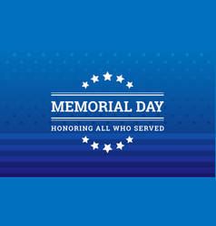 Memorial day background - honoring all who served vector