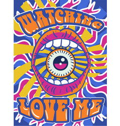 Psychedelic bright watching love me design vector
