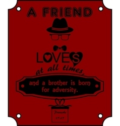 A Friend loves at all times vector