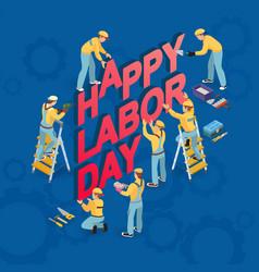 Happy labor day isometric workmen icons vector