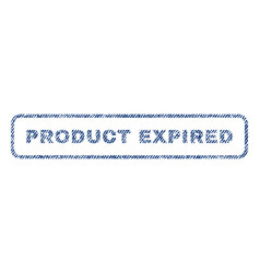 Product expired textile stamp vector