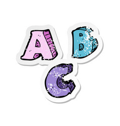 Retro distressed sticker of a cartoon abc letters vector