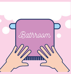 Hands with towel clean bathroom vector