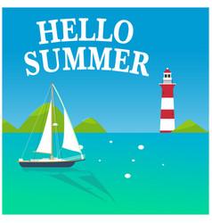 hello summer blue sea sailboat lighthouse backgrou vector image