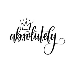absolutely calligraphy word with a crown vector image
