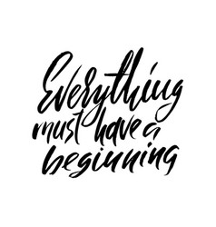 everything must have a beginning hand drawn vector image