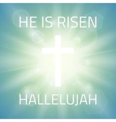 He is risen Hallelujah vector image