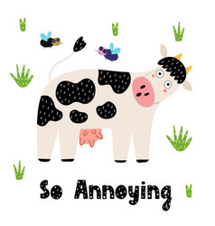 Cow and flies funny print card in childish style vector