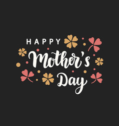 happy mothers day modern calligraphy vector image