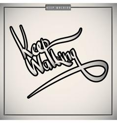 Keep walking greetings hand lettering set vector image vector image