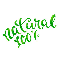 natural 100 percent conceptual handwritten phrase vector image vector image
