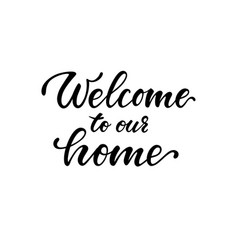 welcome to our home hand drawn calligraphy vector image