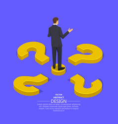 Businessman at the crossroads question vector