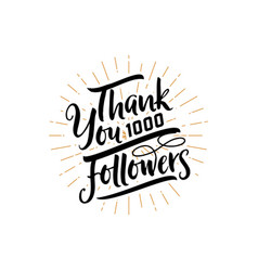 Thank you 1000 followers poster you can use vector