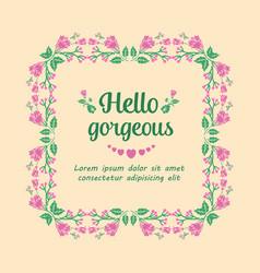 Elegant hello gorgeous greeting card design vector