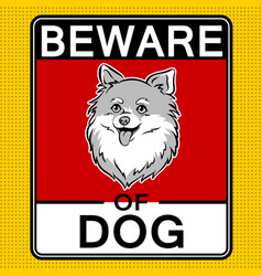 beware of cute dog pop art vector image
