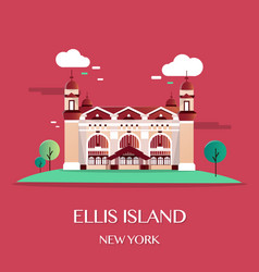 ellis island new york vector image