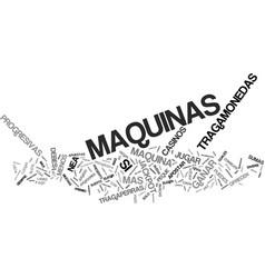 las maquinas tragamonedas text background word vector image