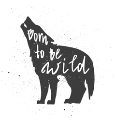 Born to be wild lettering in wolf vector