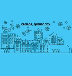 canada quebec city winter holidays skyline merry vector image