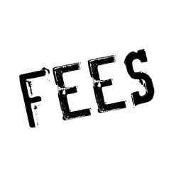 Fees stamp rubber grunge vector